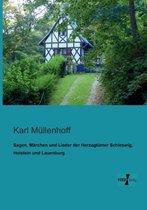 Boek cover Sagen, Marchen und Lieder der Herzogtumer Schleswig, Holstein und Lauenburg van