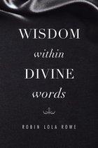Wisdom Within Divine Words