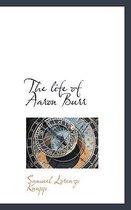 The Life of Aaron Burr