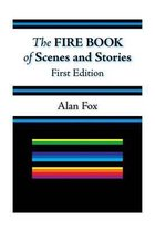 The Fire Book of Scenes and Stories (First Edition)