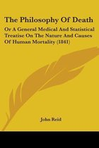 the Philosophy of Death: Or a General Medical and Statistical Treatise on the Nature and Causes of Human Mortality (1841)