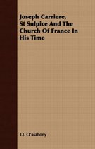 Joseph Carriere, St Sulpice And The Church Of France In His Time