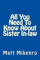 All You Need to Know about Sister In-Law