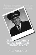 Blending White While Colored Negro Black