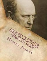 The Spoils of Poynton Novel by Henry James (World's Classics)