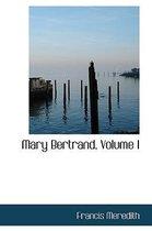 Mary Bertrand, Volume I