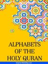 Alphabets Of The Holy Quran