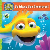 Splash and Bubbles: So Many Sea Creatures!