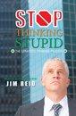 Stop Thinking Stupid