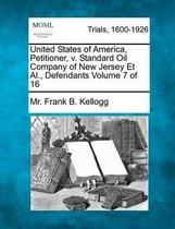 United States of America, Petitioner, V. Standard Oil Company of New Jersey et al., Defendants Volume 7 of 16