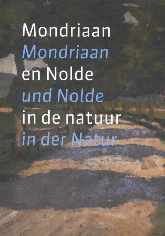 Mondriaan en Nolde in de natuur; Mondriaan und Nolde in der Natur - Astrid Becker |