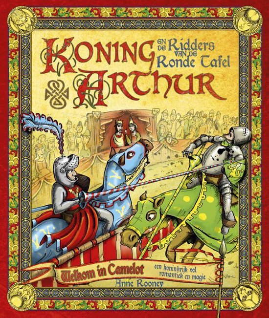 Koning arthur en de ridders van de ronde tafel - Anne Rooney |