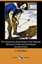 The Surprising Adventures of the Magical Monarch of Mo and His People (Illustrated Edition) (Dodo Press)