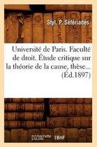Universite de Paris. Faculte de droit. Etude critique sur la theorie de la cause (Ed.1897)