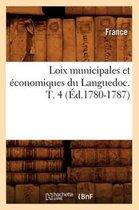 Loix municipales et economiques du Languedoc. T. 4 (Ed.1780-1787)
