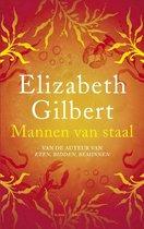 Mannen van staal - Elizabeth Gilbert