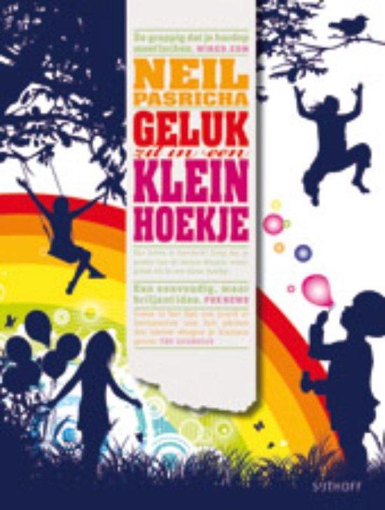 Geluk Zit In Een Klein Hoekje - Neil Pasricha  