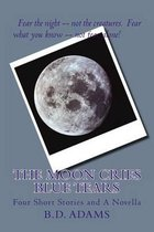 The Moon Cries Blue Tears