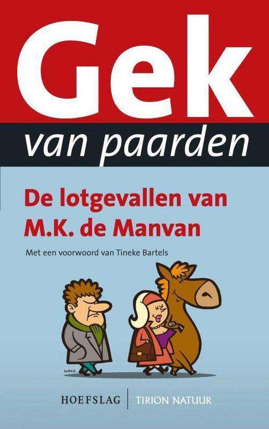 Gek Van Paarden - MK de Manvan |