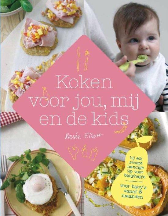 Koken voor jou mij en de kids - Renée Elliot |