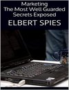 Marketing: The Most Well Guarded Secrets Exposed