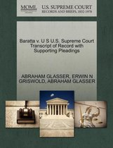 Baratta V. U S U.S. Supreme Court Transcript of Record with Supporting Pleadings