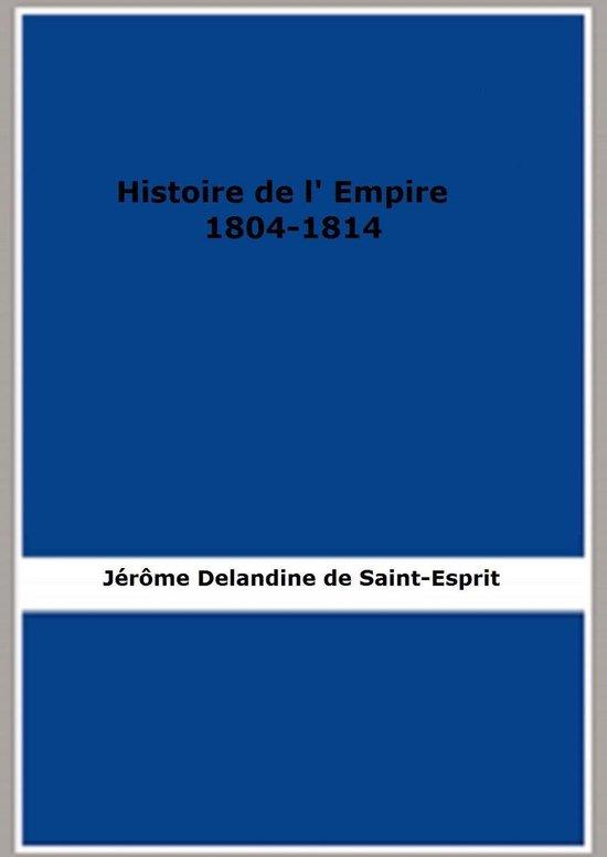 Histoire de l' Empire , 1804-1814