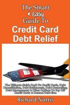 The Smart & Easy Guide to Credit Card Debt Relief