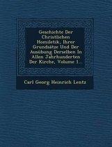 Geschichte Der Christlichen Homiletik, Ihrer Grundsatze Und Der Ausubung Derselben in Allen Jahrhunderten Der Kirche, Volume 1...