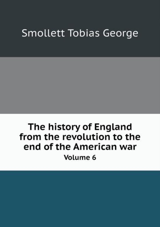 The History of England from the Revolution to the End of the American War Volume 6