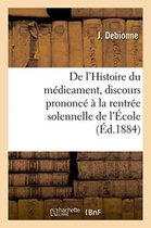 De l'Histoire du medicament, professeur de pharmacie et de matiere medicale