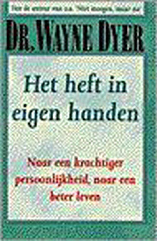 Het Heft In Eigen Handen - Wayne W. Dyer |