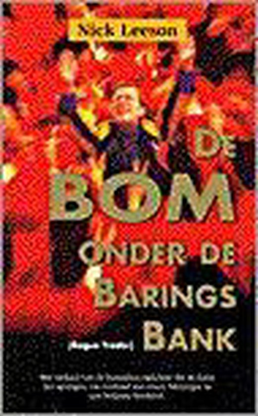 De bom onder de Barings Bank - Leeson |