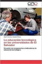 La Educacion Tecnologica En Las Universidades de El Salvador