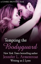 Tempting the Bodyguard (Gamble Brothers Book Three)