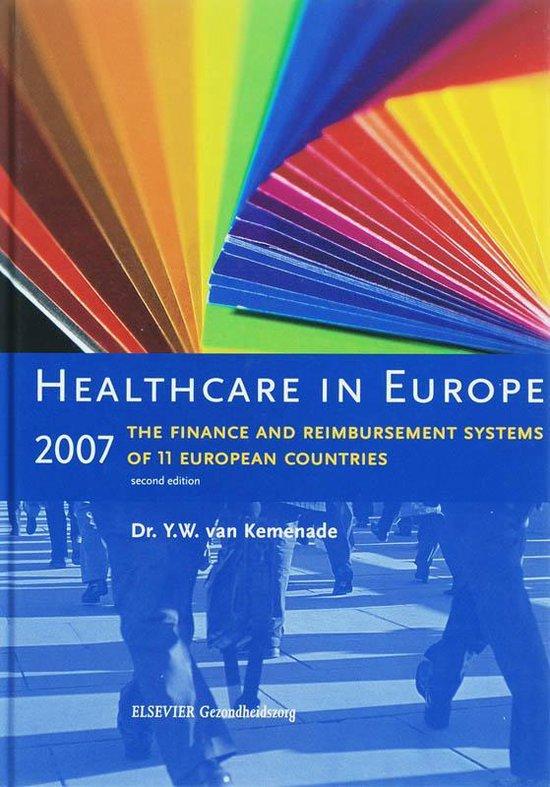 Cover van het boek 'Health Care in Europe / 2007 / druk 1' van Dr. Y.W. van Kemenade