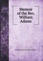 Memoir of the Rev. William Adams