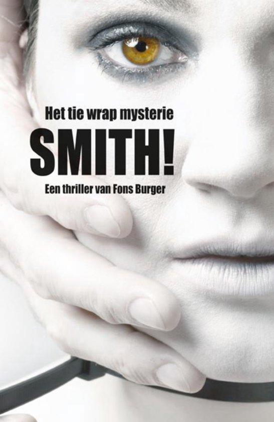 Smith! Het tie wrap mysterie - deel 1 - Fons Burger |