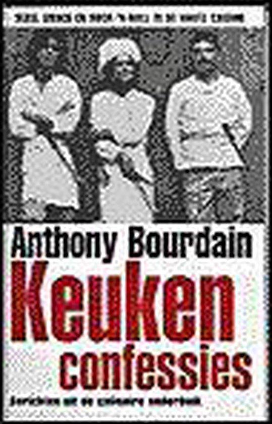 Keukenconfessies - A. Bourdain |