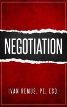 Negotiation: A Comprehensive Business Management & Leadership Guide of How to Negotiate as the Key to Success