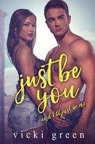 Just Be You (a Standalone Novella)