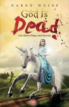 God Is Dead Ten Short Plays and Stories