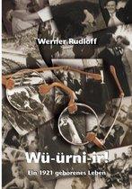 Wurnier - Ein 1921 geborenes Leben