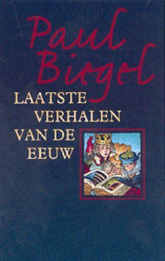 Laatste verhalen van de eeuw - Paul Biegel |