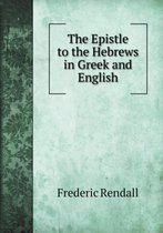 The Epistle to the Hebrews in Greek and English