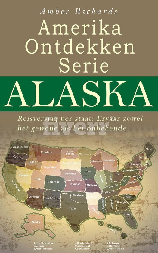 Amerika Ontdekken Serie Alaska Reisverslag per staat – Ervaar zowel het gewone als het onbekende - Amber Richards |