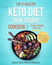 Omslag The #1 Healthy Keto Diet Slow Cooker Cookbook + 30 Day Ketogenic Meal Plan: Get Real Results with These 100 Amazing and Instant Low-Carb Crock Pot Recipes With Pictures (Healthy One-Pot Meals)