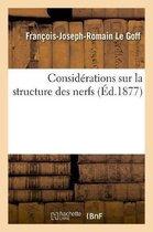 Consid rations Sur La Structure Des Nerfs