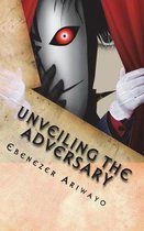 Unveiling the Adversary