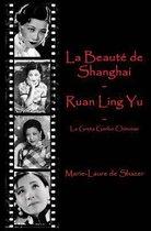 La Beaut de Shanghai - Ruan Ling Yu